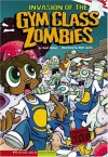 Invasion of the Gym Class Zombies (School Zombies) - Scott Nickel, Matt Luxich