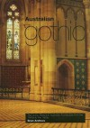 Australian Gothic: The Gothic Revival in Australian Architecture from the 1840s to the 1950s - Brian Andrews