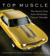 Top Muscle: The Rarest Cars from America's Fastest Decade - Darwin Holmstrom, Randy Leffingwell
