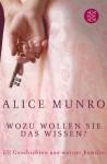 Wozu wollen Sie das Wissen?: Elf Geschichten aus meiner Familie - Alice Munro, Heidi Zerning
