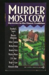Murder Most Cozy: Mysteries in the Classic Tradition - Julian Symons, Hugh B. Cave, Dorothy L. Sayers, Cynthia Manson, Margery Allingham, Patricia Moyes, Amanda Cross, Michael Innes, C.M. Chan, Alexandra Allan