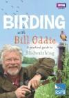 Birding With Bill Oddie: A Practical Guide to Birdwatching - Bill Oddie, Stephen Moss