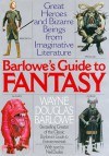 Barlowe's Guide to Fantasy: Great Heroes and Bizarre Beings from Imaginative Literature - Wayne Barlowe, Neil Duskis