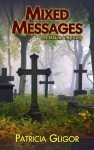 Mixed Messages (A Malone Mystery - Book 1) - Patricia Gligor