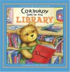 Corduroy Goes to the Library (A Lift-the-Flap Book) - B.G. Hennessy