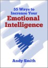 55 Ways To Increase Your Emotional Intelligence - Andy Smith
