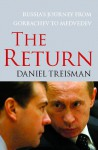 The Return: Russia's Journey from Gorbachev to Medvedev - Daniel Treisman