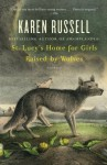 St. Lucy's Home for Girls Raised by Wolves (Vintage Contemporaries) - Karen Russell