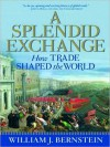A Splendid Exchange: How Trade Shaped the World (MP3 Book) - William J. Bernstein, Mel Foster