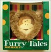 Furry Tales: Monkey - Penny Little, Mary McQuillan