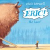 Eric!. Chris Wormell - Christopher Wormell