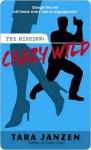 Crazy Wild (Steele Street #3) - Tara Janzen