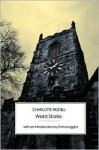 Weird Stories - J.H. Riddell, Charlotte Riddell, Emma Liggins
