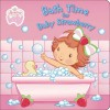 Bath Time for Baby Strawberry - Unknown, Grosset & Dunlap Inc.