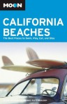 Moon California Beaches: The Best Places to Swim, Play, Eat, and Stay (Moon Handbooks) - Alan Bisbort, Parke Puterbaugh