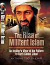 Rise of Militant Islam: An Insider's View of the Failure to Curb Global Jihad - Anthony Tucker-Jones