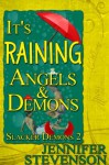 It's Raining Angels and Demons (Slacker Demons) - Jennifer Stevenson