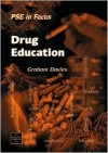 Drug Education (Pse in Focus) - Sue Allerston, Graham Davies, Paul James