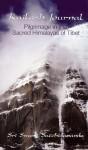 Kailash Journal: Pilgrimage into the Himalayas - Swami Satchidananda