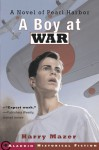 A Boy at War: A Novel of Pearl Harbor - Harry Mazer