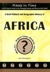 A Brief Political and Geographic History of Africa: Where Are...Belgian Congo, Rhodesia, and Kush - John Davenport