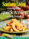 Southern Living Complete Quick & Easy Cookbook - Southern Living Magazine