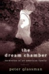 The Dream Chamber: Memories of an American Family - Peter Glassman