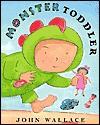 Monster Toddler - John Wallace
