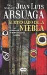Al otro lado de la niebla: las aventuras de un hombre en la edad de piedra - Juan Luis Arsuaga