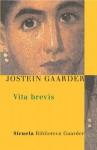 Vita brevis (Las Tres Edades / Biblioteca Gaarder) (Spanish Edition) - Jostein Gaarder, Kirsti Baggethun, Asunción Lorenzo