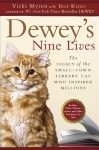 Dewey's Nine Lives: The Legacy of the Small-Town Library Cat Who Inspired Millions - Vicki Myron