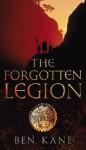 The Forgotten Legion: (The Forgotten Legion Chronicles No. 1) - Ben Kane
