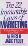 The 22 Immutable Laws of Marketing: Violate Them at Your Own Risk - Al Ries, Jack Trout