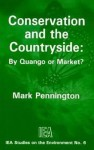 Conservation and the Countryside: By Quango or Market? - Mark Pennington
