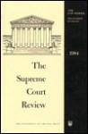 The Supreme Court Review, 1984 - Philip B. Kurland, Gerhard Casper, Dennis J. Hutchinson