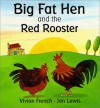 Big Fat Hen And The Red Rooster - Vivian French, Jan Lewis