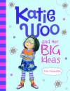 Katie Woo and Her Big Ideas - Fran Manushkin, Tammie Lyon