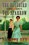 Bluebird and the Sparrow (Women of the West) - Janette Oke