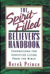 The Spirit-Filled Believer's Handbook - Derek Prince