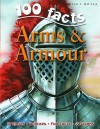 100 Facts On Arms And Armour - Rupert Matthews
