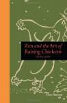 Zen and the Art of Raising Chickens: Way of the Hen - Clea Danaan