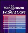 The Management of Patient Care: Putting Leadership Skills to Work - Thora Kron, Anne Gray