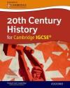 20th Century History for Cambridge IGCSE - John Cantrell, Neil Smith, Peter Smith, Ray Ennion