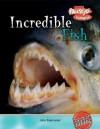 Incredible Fish - John Townsend