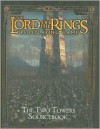 The Two Towers Sourcebook (The Lord of the Rings Roleplaying Game) - Scott Bennie, Matt Forbeck
