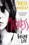 Madness/Bipolar Life[Paperback,2009] - Marya Hornbacher