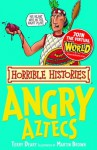 Horrible Histories: Angry Aztecs - Terry Deary, Martin C. Brown