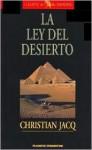 La Ley del Desierto: Segundo Volumen de la Trilogia el Juez de Egipto - Christian Jacq