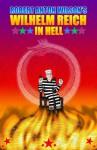 Wilhelm Reich in Hell - Robert Anton Wilson, Christopher S. Hyatt, Donald Holmes