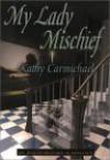 My Lady Mischief - Kathy Carmichael